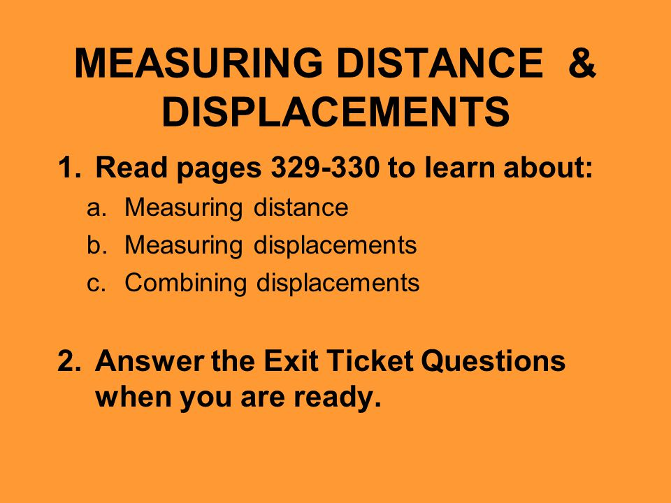 MEASURING DISTANCE & DISPLACEMENTS