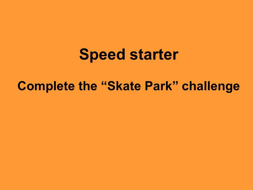 Complete the Skate Park challenge