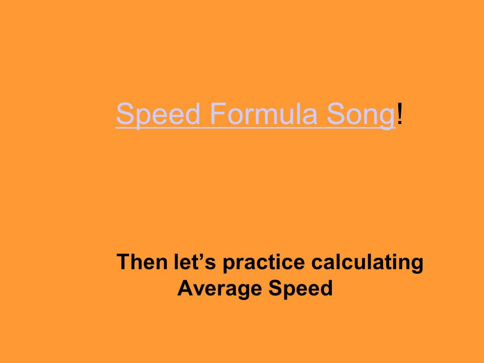 Then let's practice calculating Average Speed