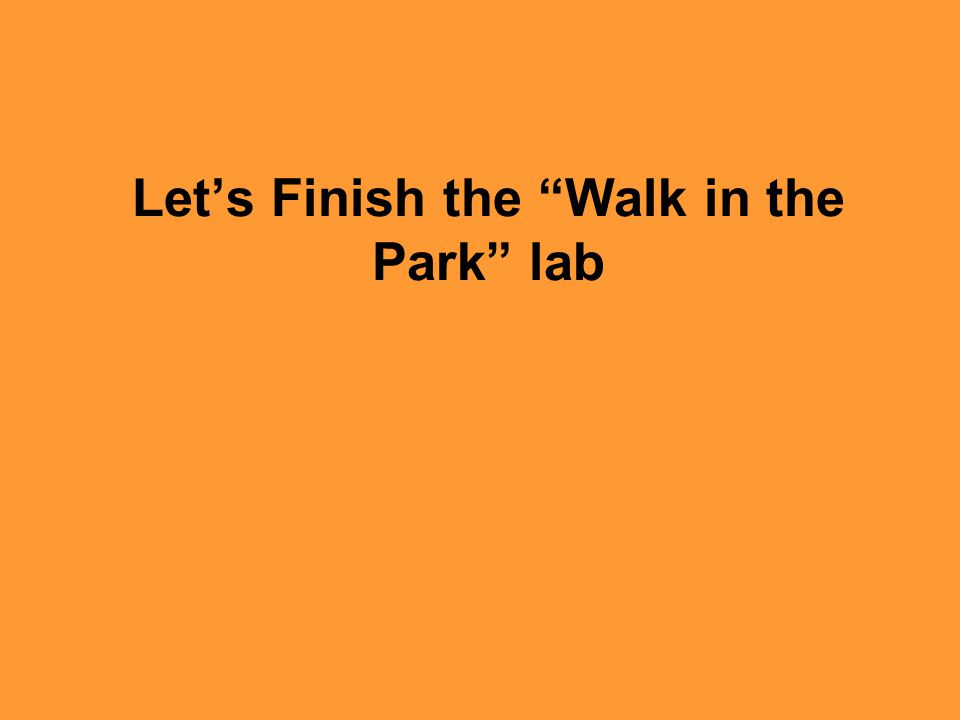 Let's Finish the Walk in the Park lab