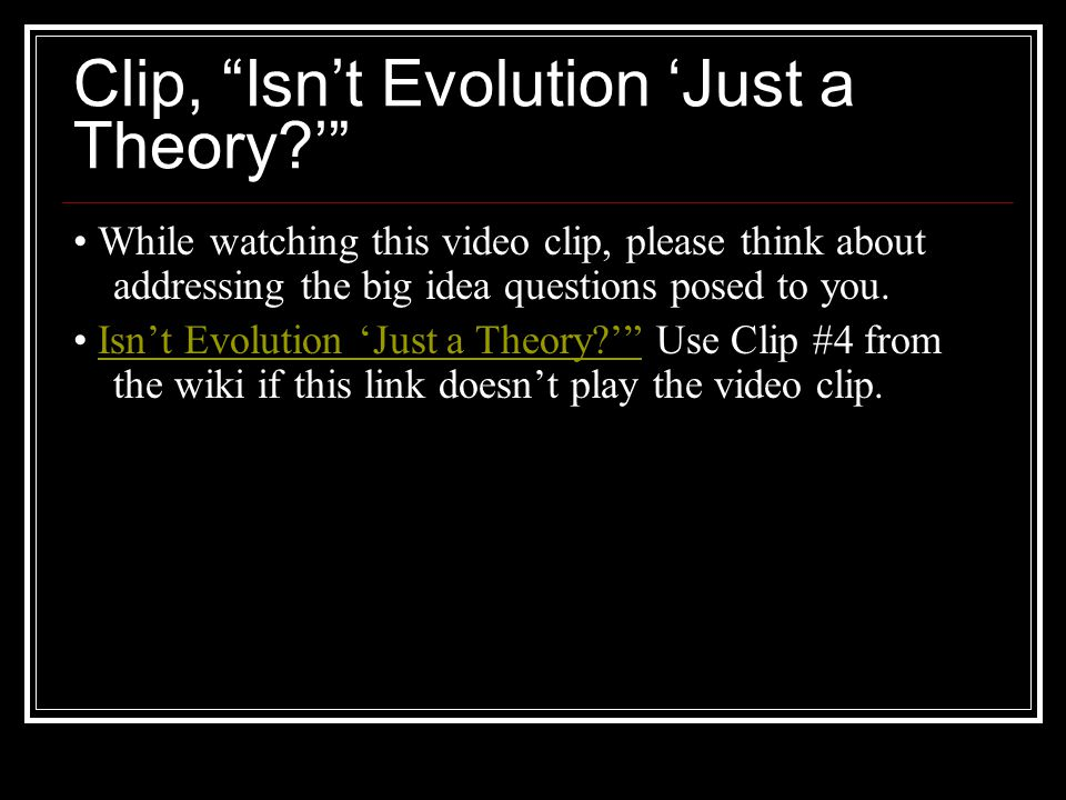 Clip, Isn't Evolution 'Just a Theory '