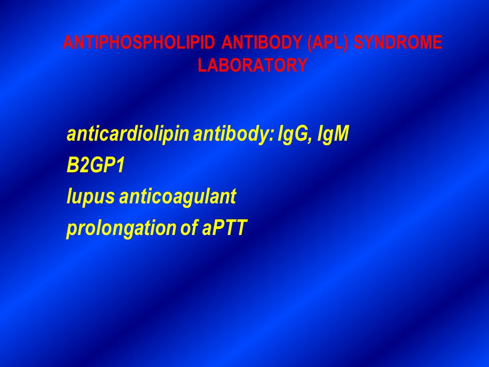 ANTIPHOSPHOLIPID ANTIBODY (APL) SYNDROME LABORATORY