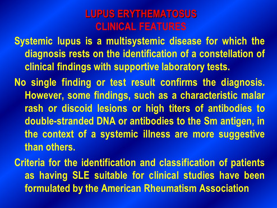 LUPUS ERYTHEMATOSUS CLINICAL FEATURES