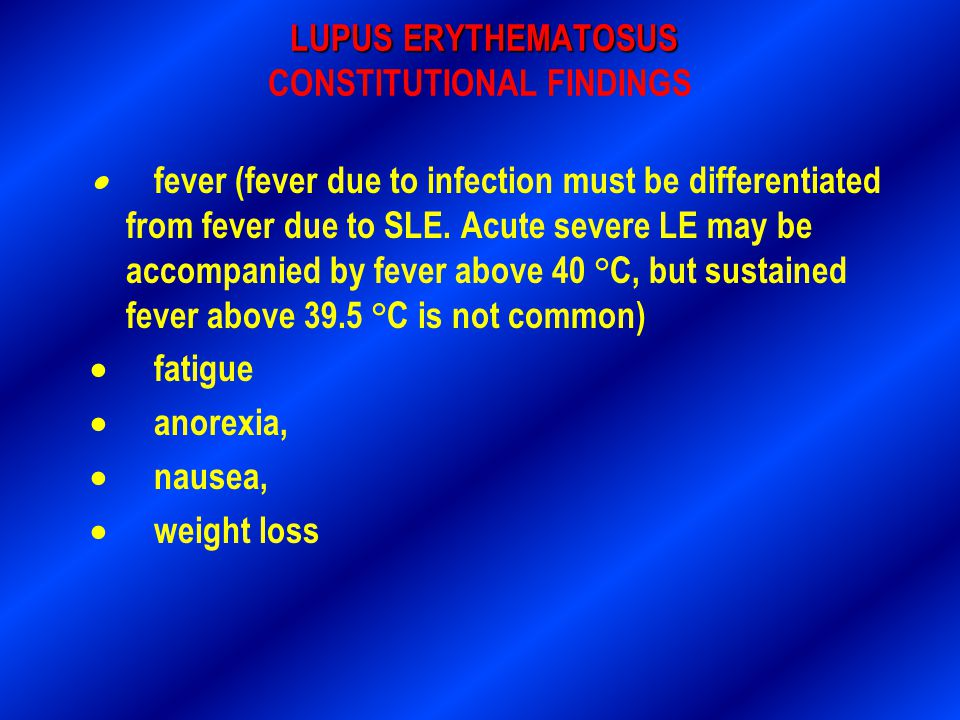 LUPUS ERYTHEMATOSUS CONSTITUTIONAL FINDINGS