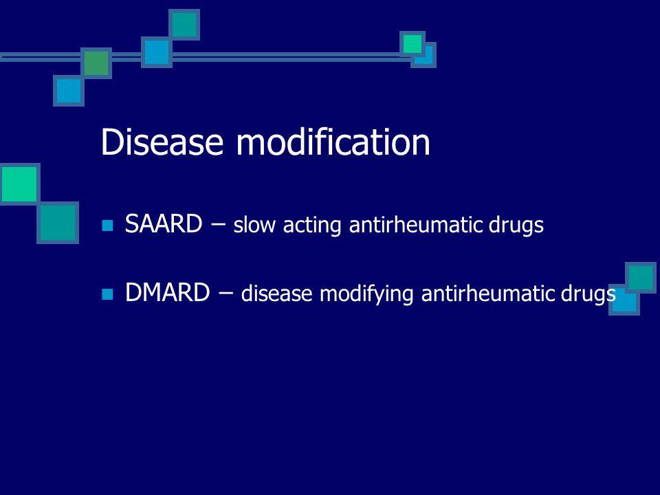 Disease modification SAARD – slow acting antirheumatic drugs