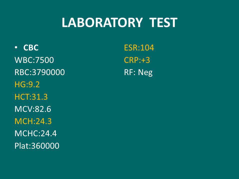LABORATORY TEST CBC WBC:7500 RBC:3790000 HG:9.2 HCT:31.3 MCV:82.6