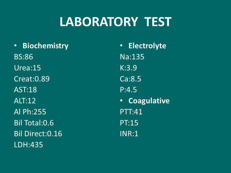 LABORATORY TEST Biochemistry BS:86 Urea:15 Creat:0.89 AST:18 ALT:12