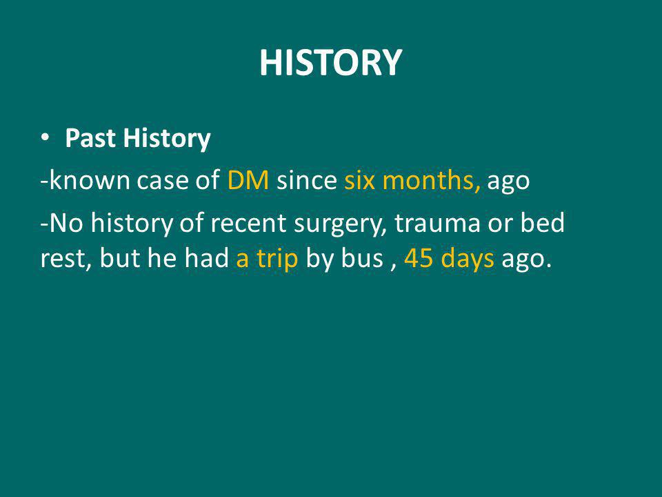 HISTORY Past History -known case of DM since six months, ago