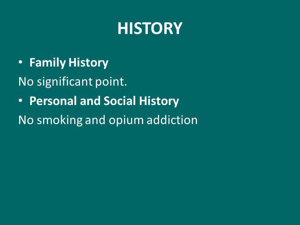 HISTORY Family History No significant point.