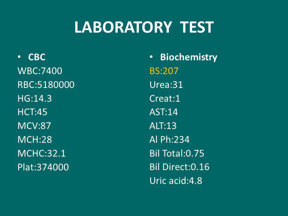 LABORATORY TEST CBC WBC:7400 RBC:5180000 HG:14.3 HCT:45 MCV:87 MCH:28