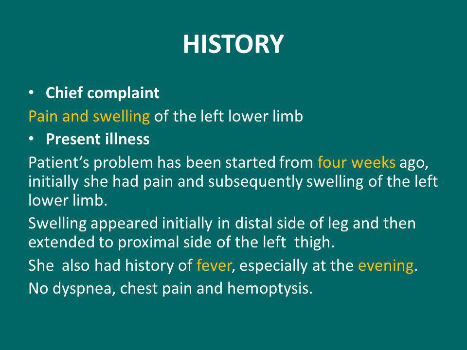 HISTORY Chief complaint Pain and swelling of the left lower limb