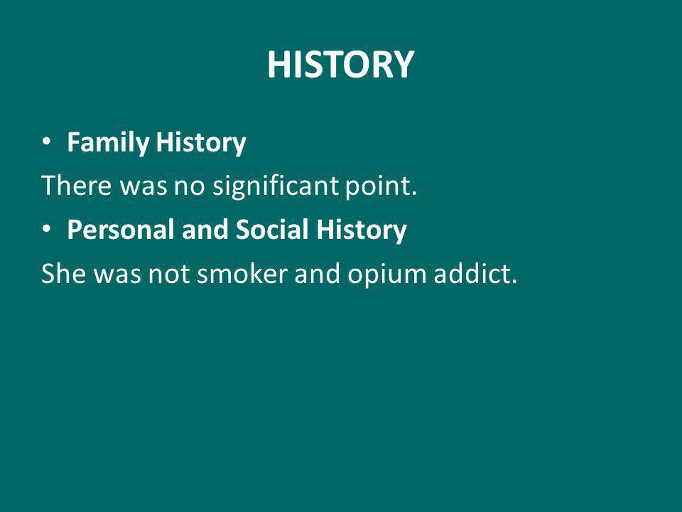 HISTORY Family History There was no significant point.