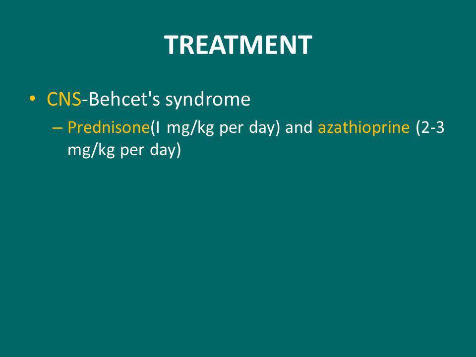 TREATMENT CNS-Behcet s syndrome