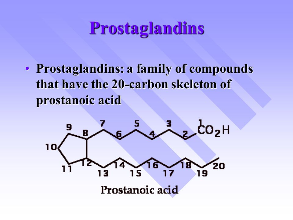 Prostaglandins Prostaglandins: a family of compounds that have the 20-carbon skeleton of prostanoic acid.