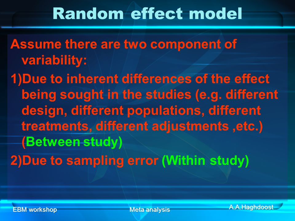 Random effect model Assume there are two component of variability: