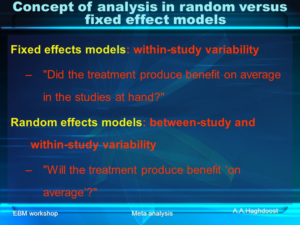 Concept of analysis in random versus fixed effect models