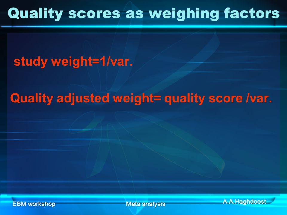 Quality scores as weighing factors