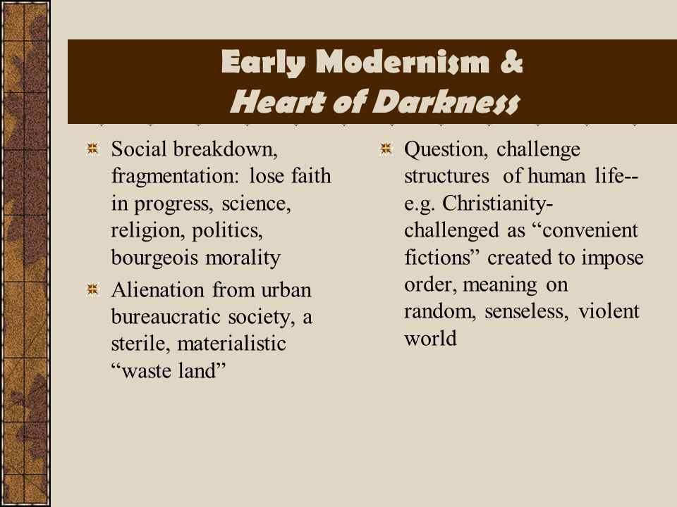 Early Modernism & Heart of Darkness