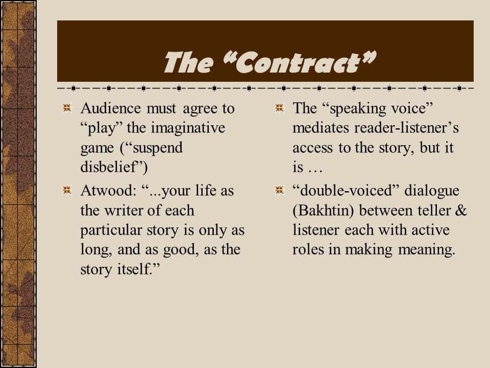 The Contract Audience must agree to play the imaginative game ( suspend disbelief )