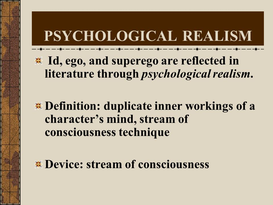 PSYCHOLOGICAL REALISM