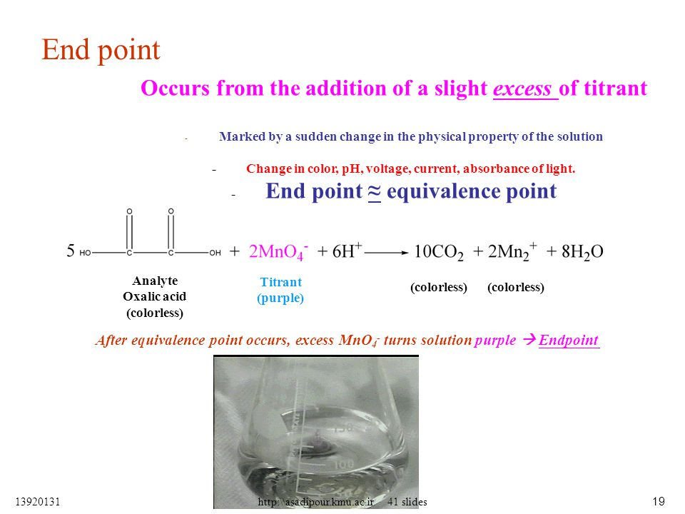 End point Occurs from the addition of a slight excess of titrant
