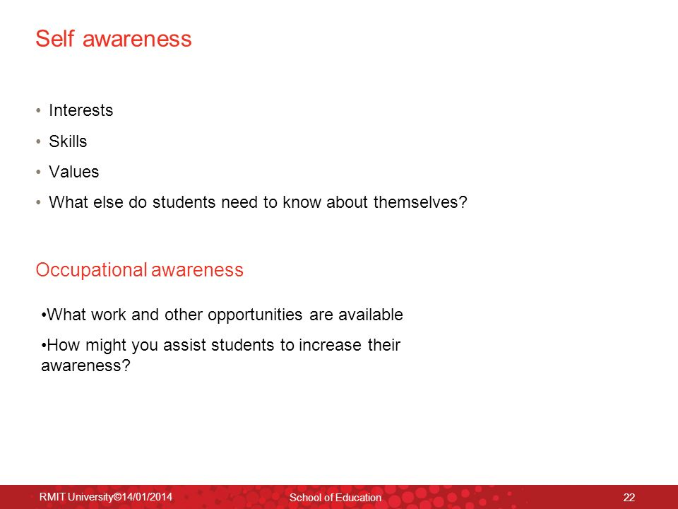 Self awareness Occupational awareness Interests Skills Values
