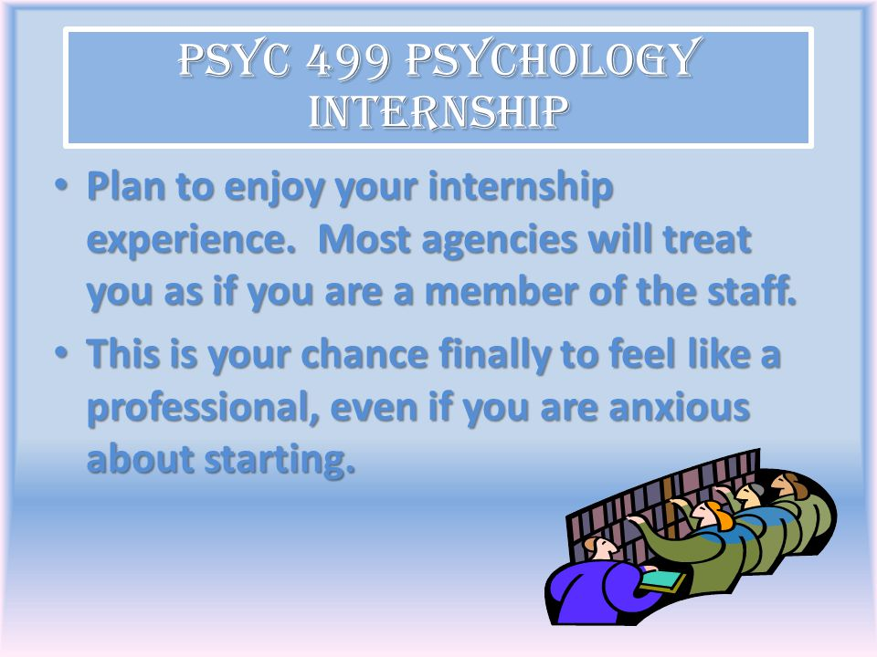 PSYC 499 Psychology Internship