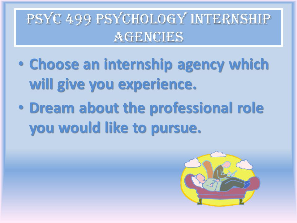 PSYC 499 Psychology Internship Agencies