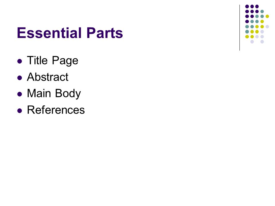 Essential Parts Title Page Abstract Main Body References