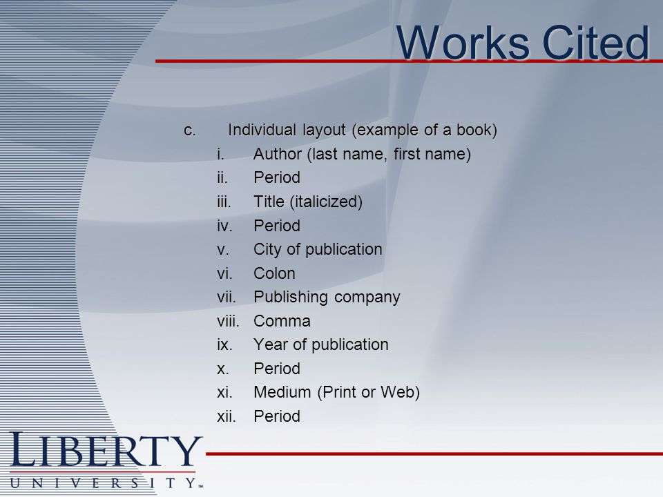 Works Cited Individual layout (example of a book)