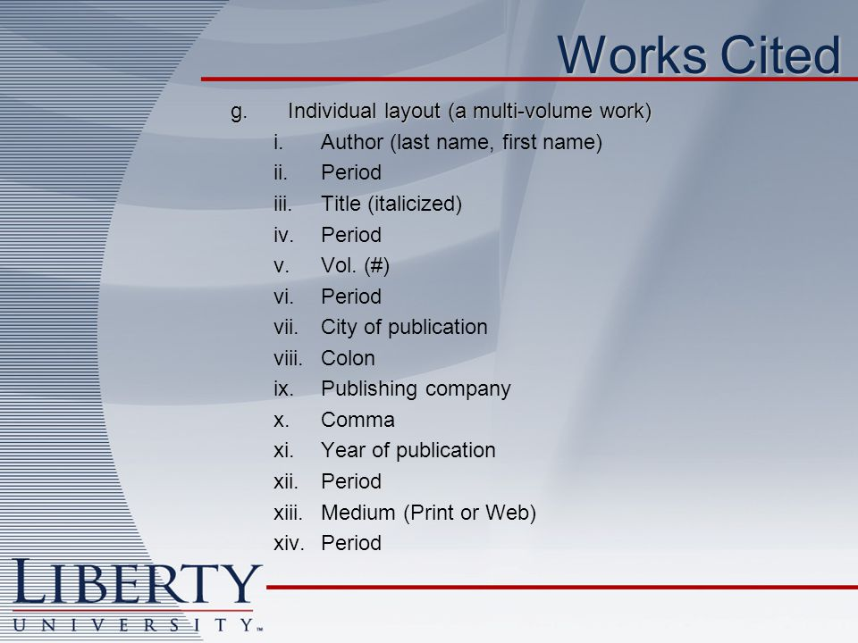 Works Cited g. Individual layout (a multi-volume work)