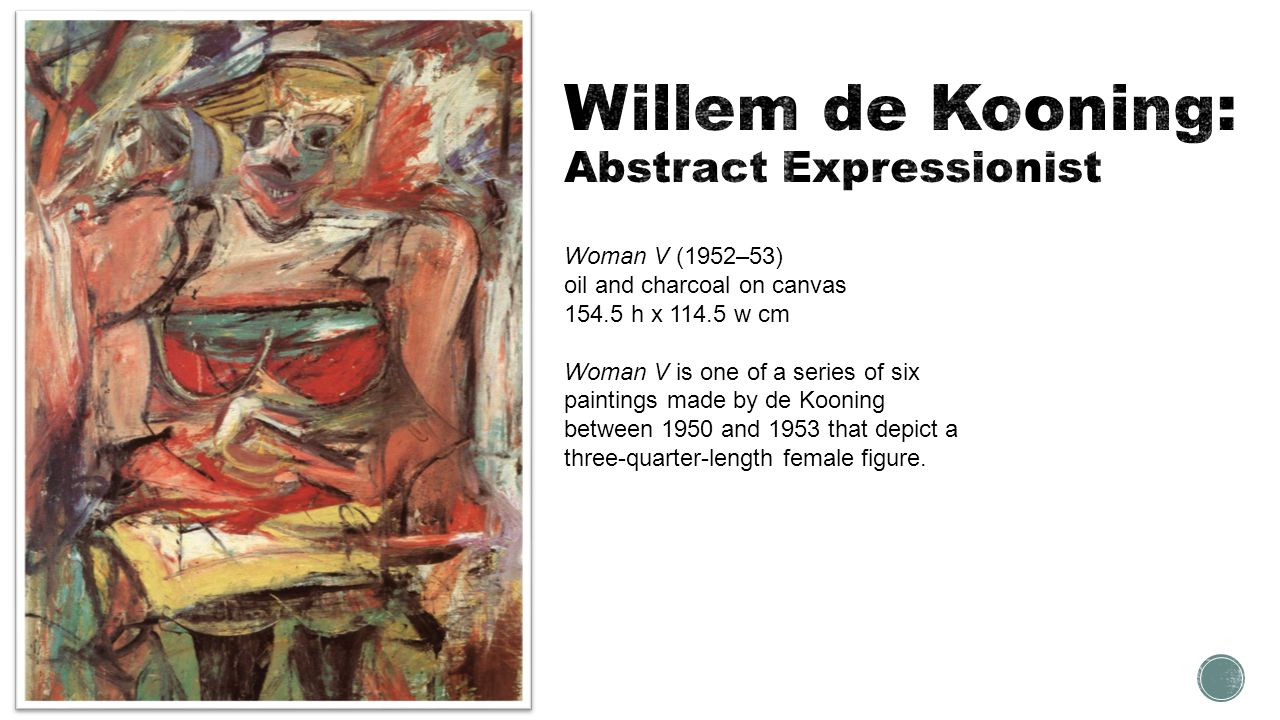 Willem de Kooning: Abstract Expressionist