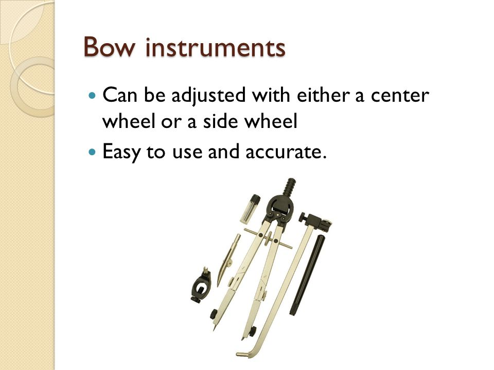 Bow instruments Can be adjusted with either a center wheel or a side wheel.