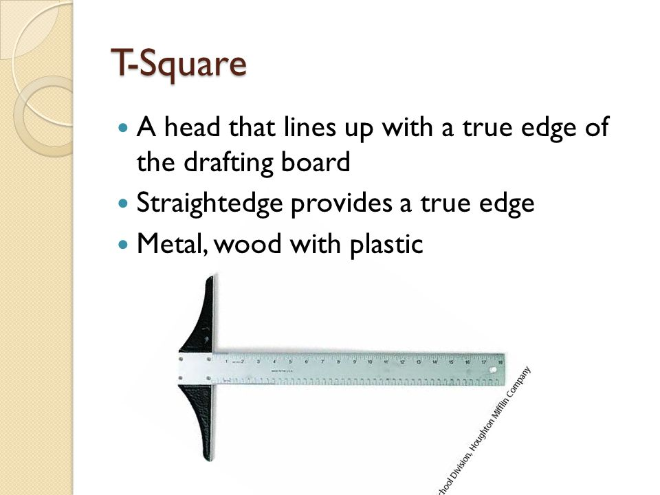 T-Square A head that lines up with a true edge of the drafting board