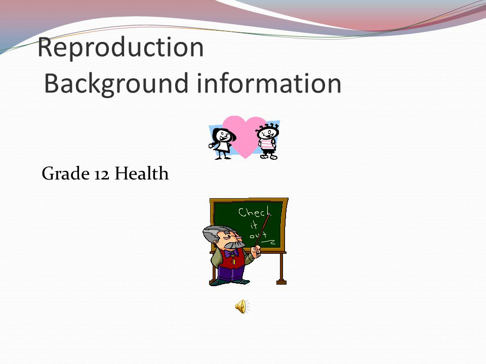 Reproduction Background information