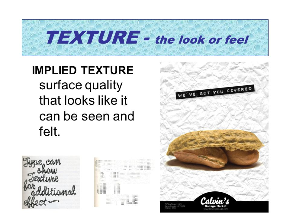 TEXTURE - the look or feel