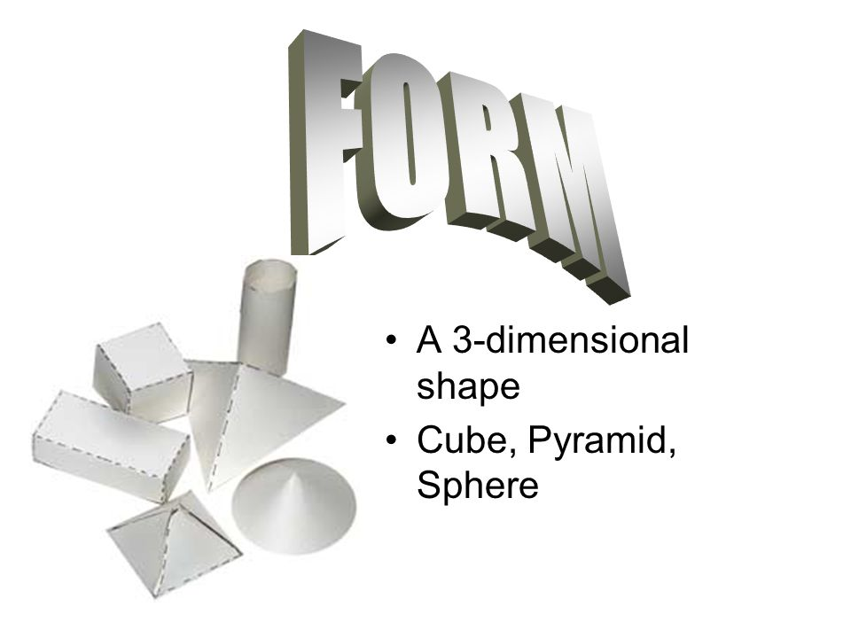 FORM A 3-dimensional shape Cube, Pyramid, Sphere