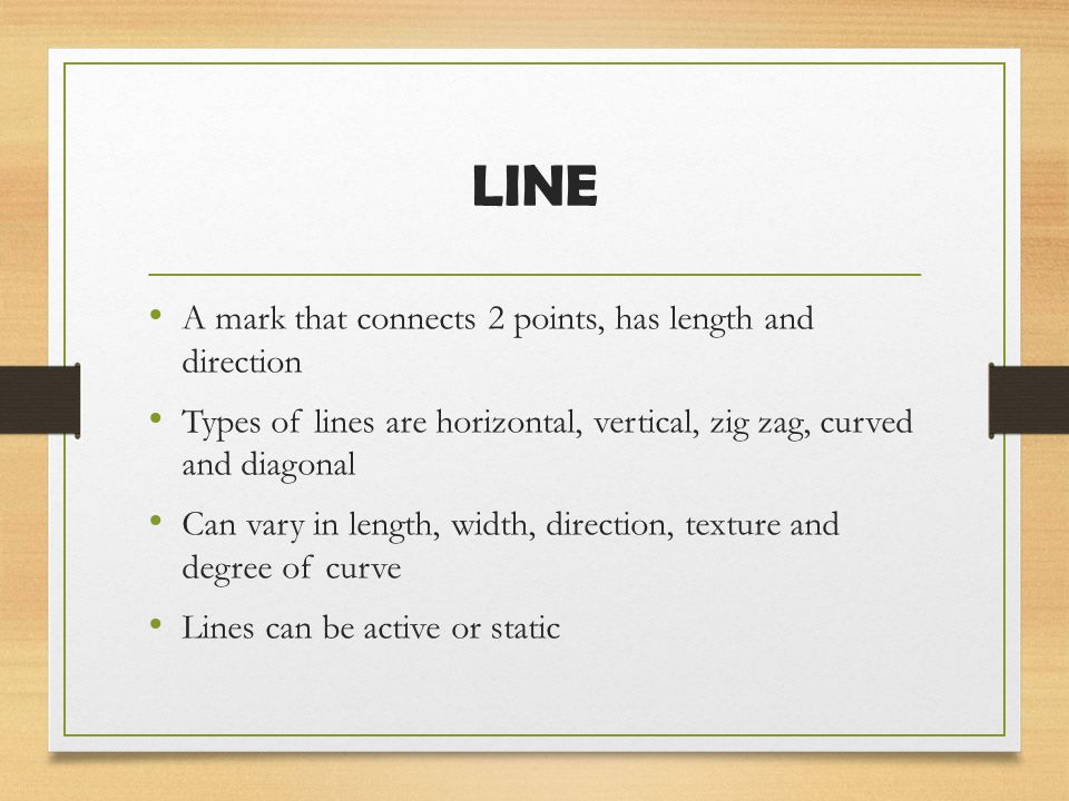 LINE A mark that connects 2 points, has length and direction
