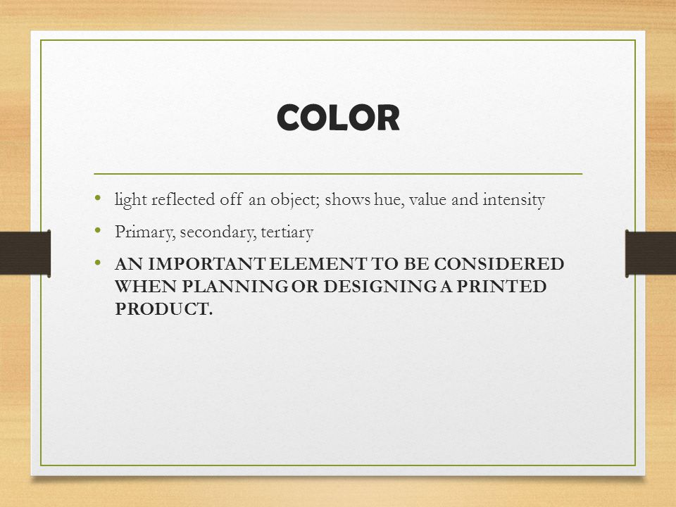 COLOR light reflected off an object; shows hue, value and intensity