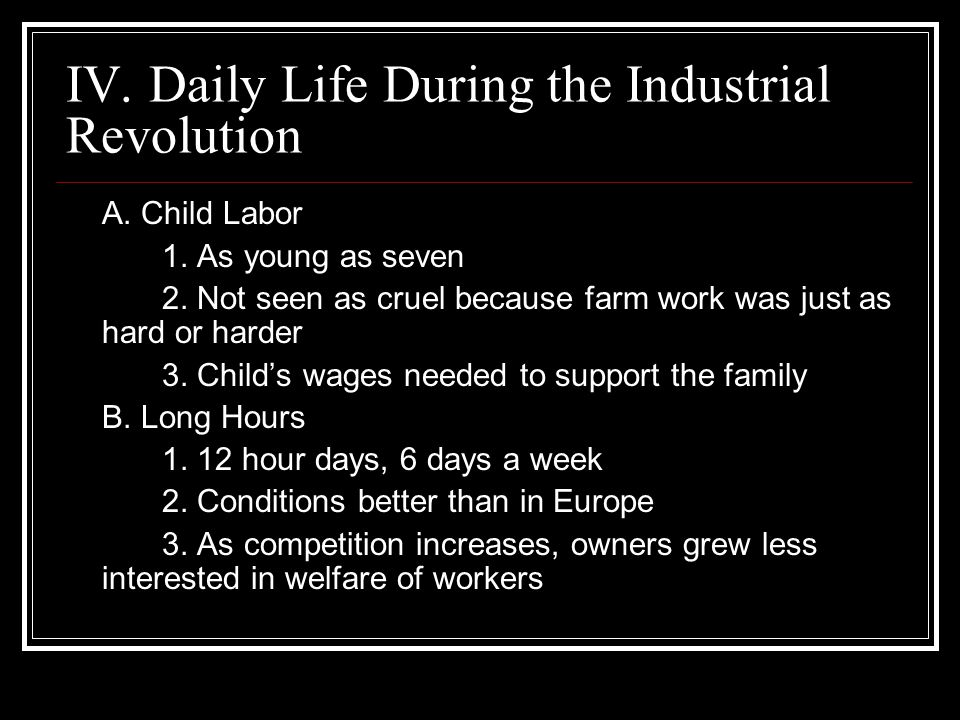 IV. Daily Life During the Industrial Revolution