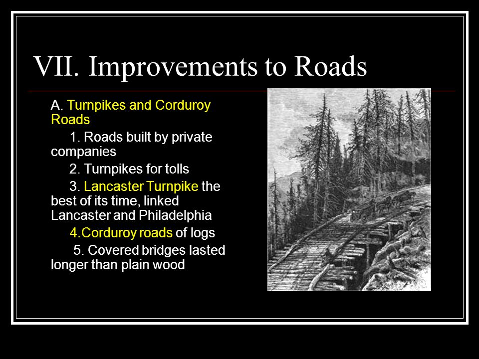 VII. Improvements to Roads