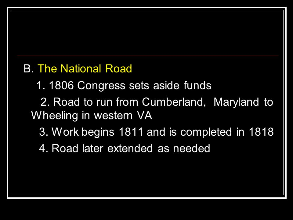 B. The National Road 1. 1806 Congress sets aside funds