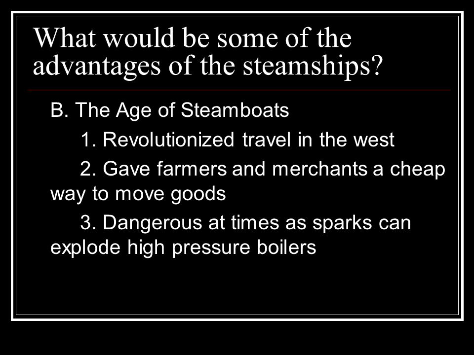 What would be some of the advantages of the steamships
