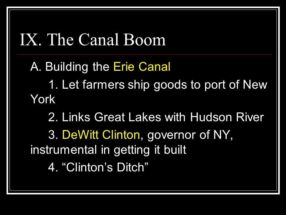 IX. The Canal Boom A. Building the Erie Canal