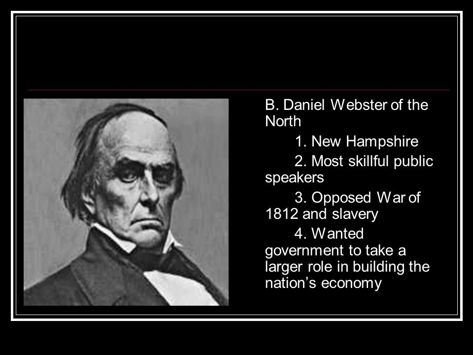 B. Daniel Webster of the North