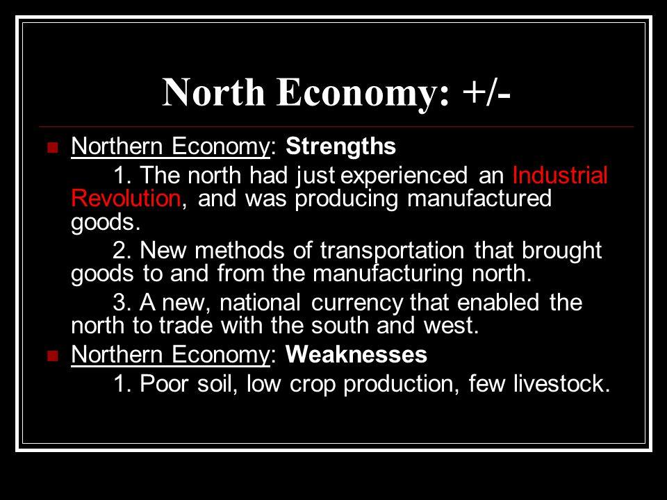 North Economy: +/- Northern Economy: Strengths