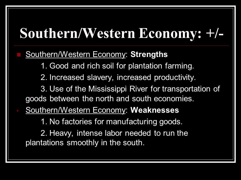 Southern/Western Economy: +/-