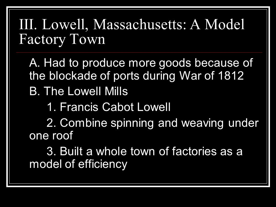 III. Lowell, Massachusetts: A Model Factory Town