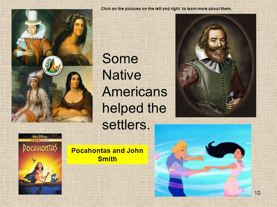 Some Native Americans helped the settlers.
