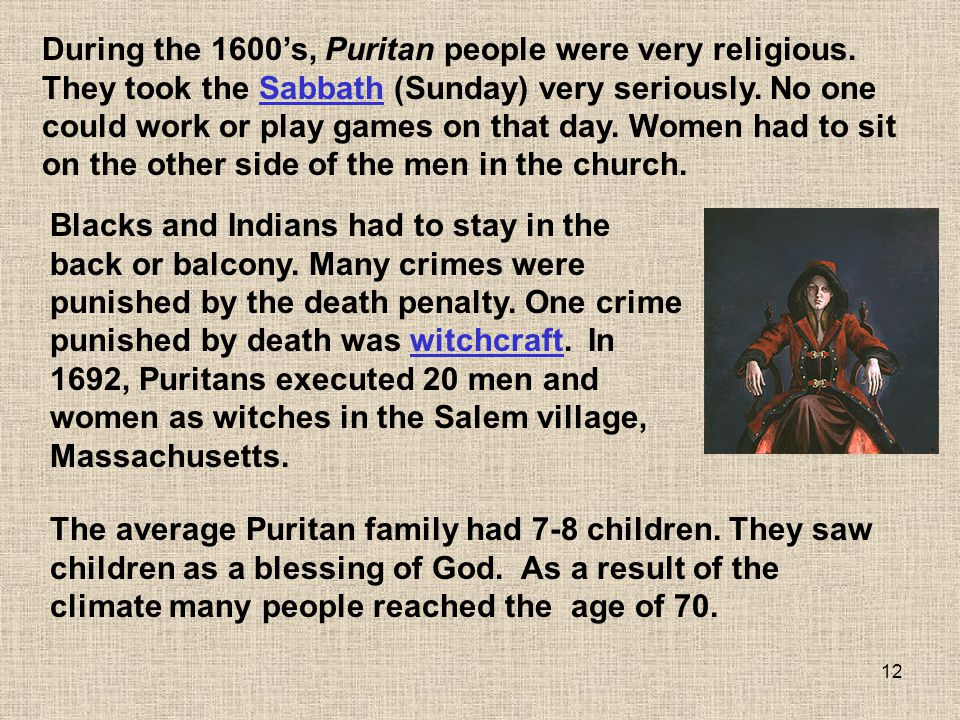 During the 1600's, Puritan people were very religious
